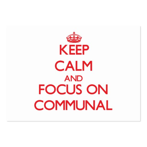 Keep Calm and focus on Communal Business Card Templates