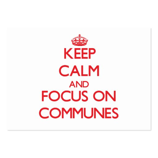 Keep Calm and focus on Communes Business Card Templates