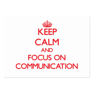Keep Calm and focus on Communication Business Card