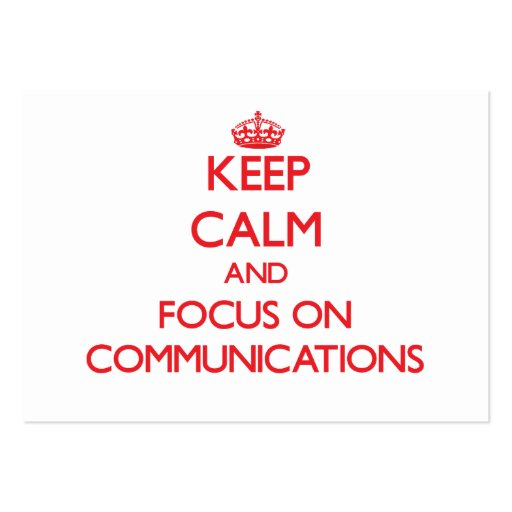 Keep Calm and focus on Communications Business Card Templates