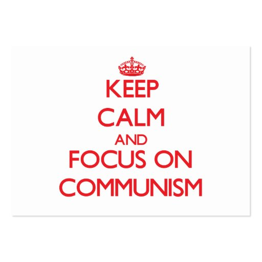 Keep Calm and focus on Communism Business Cards