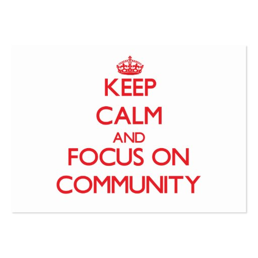 Keep Calm and focus on Community Business Card Templates
