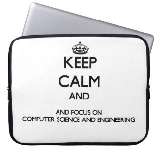 Keep calm and focus on Computer Science And Engine Laptop Sleeves