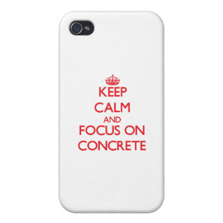 Keep Calm and focus on Concrete iPhone 4/4S Cover