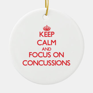 Keep Calm and focus on Concussions Ceramic Ornament