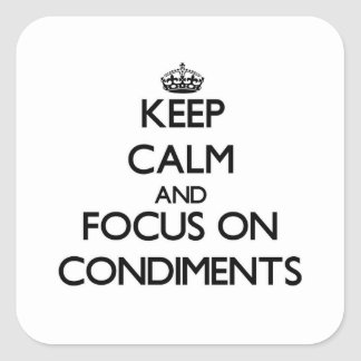 Keep Calm and focus on Condiments Stickers