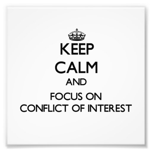 Keep Calm and focus on Conflict Of Interest Photo Art