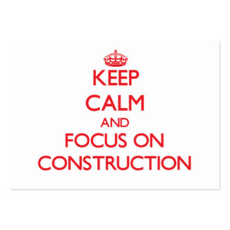 Keep Calm and focus on Construction Pack Of Chubby Business Cards