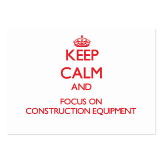 Keep Calm and focus on Construction Equipment Business Card Templates