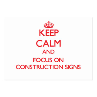 Keep Calm and focus on Construction Signs Business Card