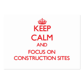 Keep Calm and focus on Construction Sites Business Card