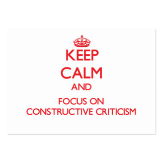 Keep Calm and focus on Constructive Criticism Business Card Template