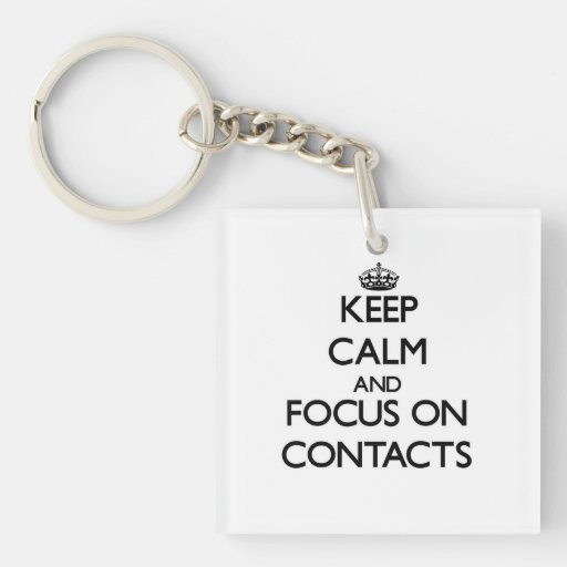 Keep Calm and focus on Contacts Square Acrylic Key Chain