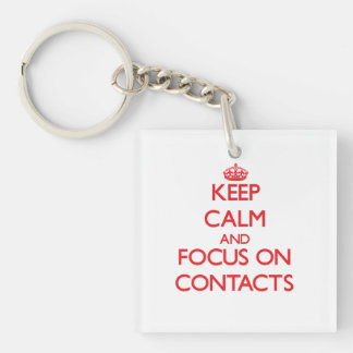 Keep Calm and focus on Contacts Double-Sided Square Acrylic Key Ring