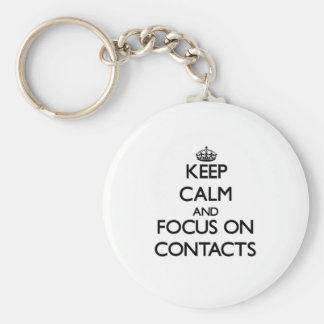 Keep Calm and focus on Contacts Keychains