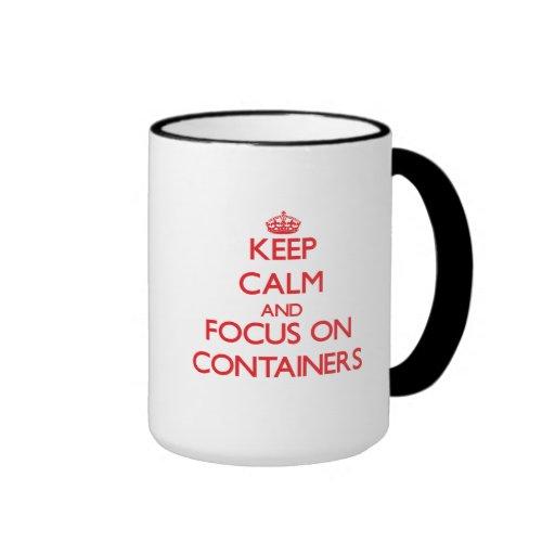 Keep Calm and focus on Containers Coffee Mug