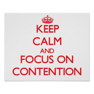 Keep Calm and focus on Contention Print