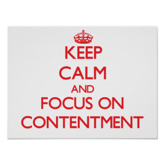 Keep Calm and focus on Contentment Posters