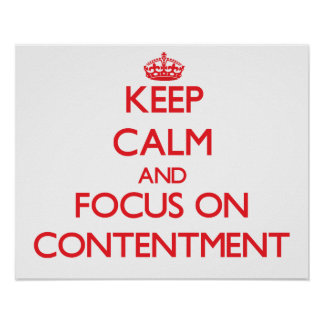 Keep Calm and focus on Contentment Poster
