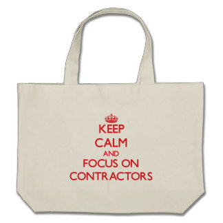 Keep Calm and focus on Contractors Canvas Bag