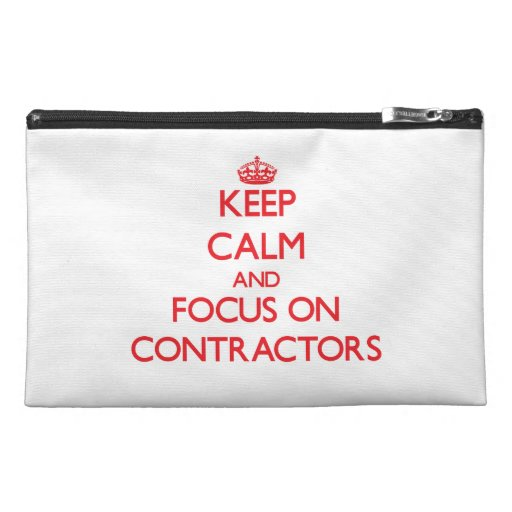 Keep Calm and focus on Contractors Travel Accessory Bags