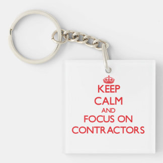 Keep Calm and focus on Contractors Square Acrylic Key Chain