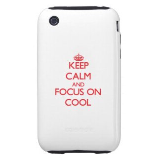 Keep Calm and focus on Cool iPhone 3 Tough Cover