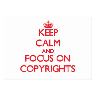 Keep Calm and focus on Copyrights Pack Of Chubby Business Cards