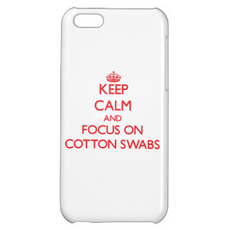 Keep Calm and focus on Cotton Swabs iPhone 5C Covers