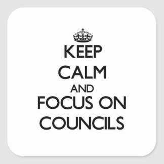 Keep Calm and focus on Councils Stickers