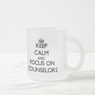Keep Calm and focus on Counselors Frosted Glass Mug
