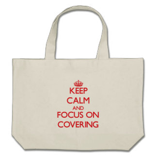 Keep Calm and focus on Covering Tote Bag