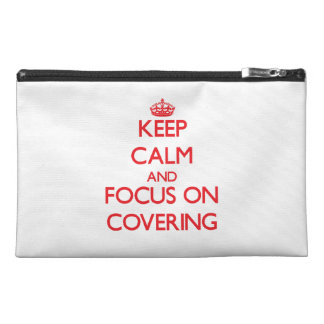 Keep Calm and focus on Covering Travel Accessories Bags
