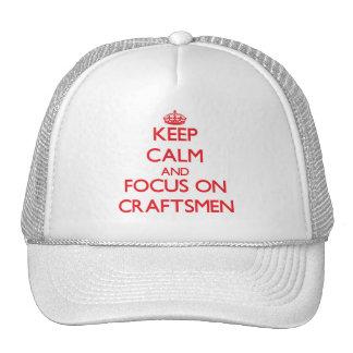 Keep Calm and focus on Craftsmen Trucker Hat