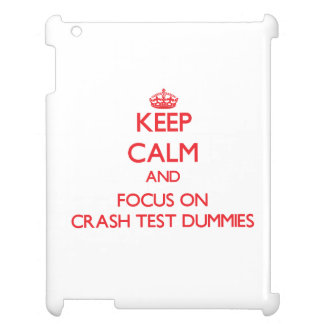 Keep Calm and focus on Crash Test Dummies Case For The iPad