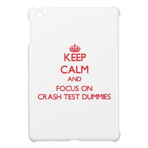 Keep Calm and focus on Crash Test Dummies iPad Mini Case