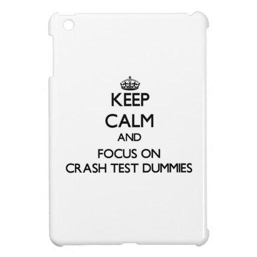 Keep Calm and focus on Crash Test Dummies Case For The iPad Mini