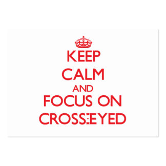 Keep Calm and focus on Cross-Eyed Pack Of Chubby Business Cards