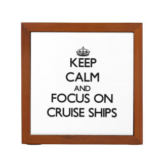 Keep Calm and focus on Cruise Ships Desk Organiser