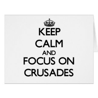 Keep Calm and focus on Crusades Big Greeting Card