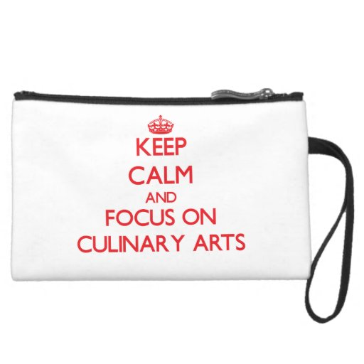Keep Calm and focus on Culinary Arts Wristlet Purse