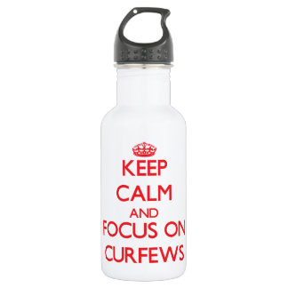 Keep Calm and focus on Curfews 532 Ml Water Bottle
