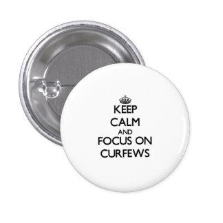 Keep Calm and focus on Curfews Pins