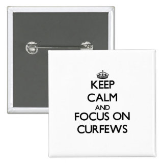 Keep Calm and focus on Curfews Button