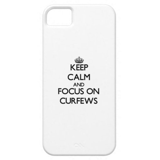 Keep Calm and focus on Curfews iPhone 5 Case