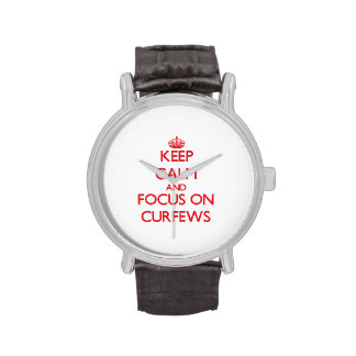 Keep Calm and focus on Curfews Wristwatch