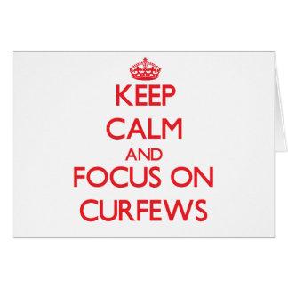 Keep Calm and focus on Curfews Greeting Card