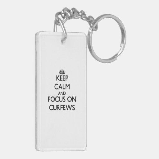 Keep Calm and focus on Curfews Rectangle Acrylic Key Chains