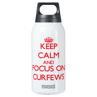 Keep Calm and focus on Curfews 10 Oz Insulated SIGG Thermos Water Bottle