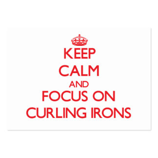Keep Calm and focus on Curling Irons Business Cards